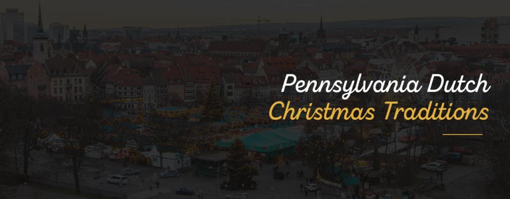 Pennsylvania Dutch Christmas Traditions